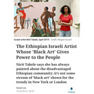 The Ethiopian Israeli Artist Whose 'Black Art' Gives Power to the People Nirit Takele says s