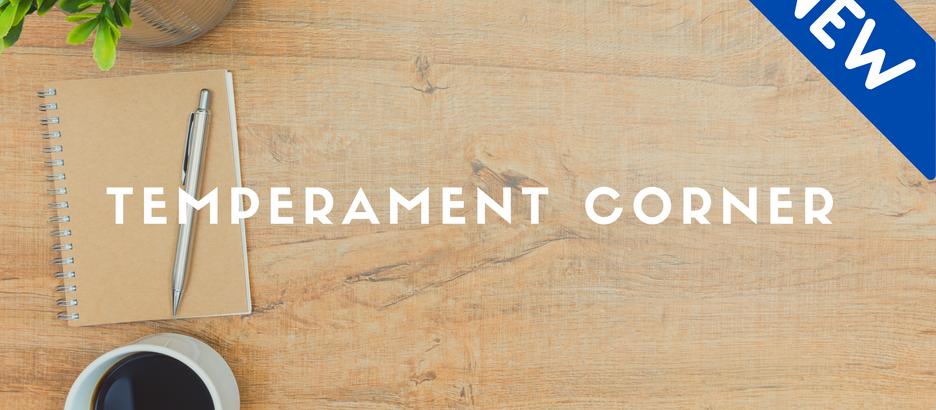Temperament Corner: March/April