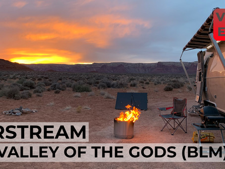 YouTube Weekly VLOG | EP15 | Airstream First Dry Camping Trip at Valley of the Gods Utah
