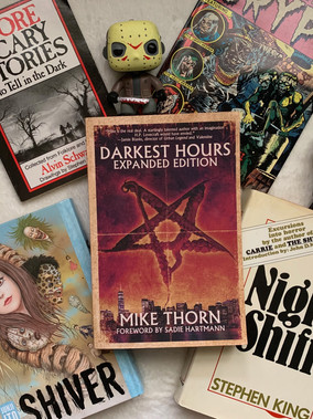 Darkest Hours Expanded Edition By: Mike Thorn Book Review