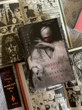 Nothing But Blackened Teeth by: Cassandra Khaw ARC Review