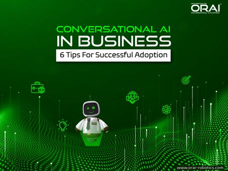 6 Steps to Successfully Adopting a Conversational AI Chatbot Platform