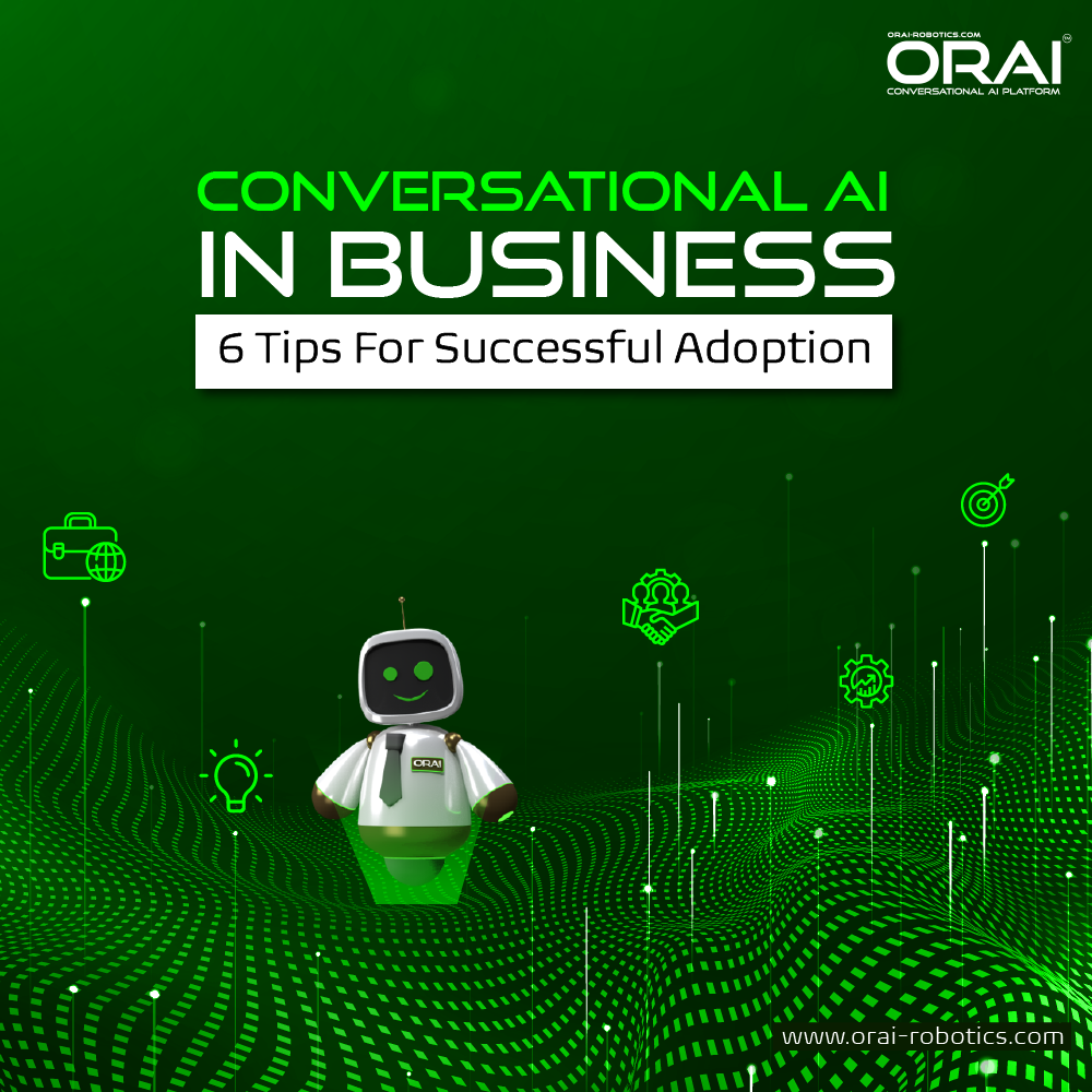 ORAI's blog on 6 tips for successful adoption of Conversational AI in Business