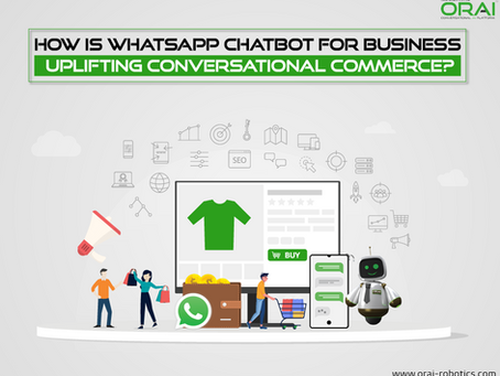 How is WhatsApp chatbot for business uplifting Conversational Commerce?