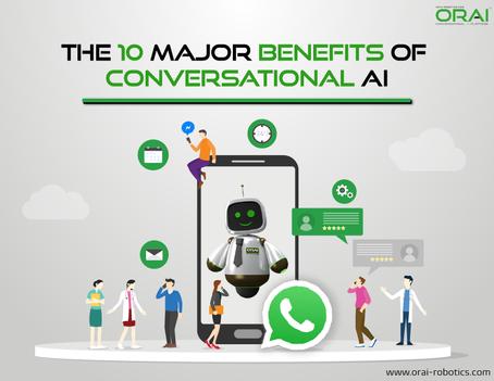 The 10 Major Benefits of Conversational AI