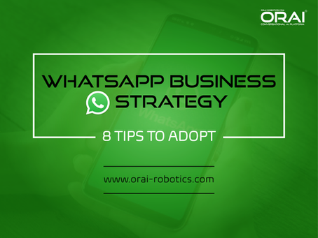 8 Tips to Adopt a WhatsApp Business Messaging Strategy Now