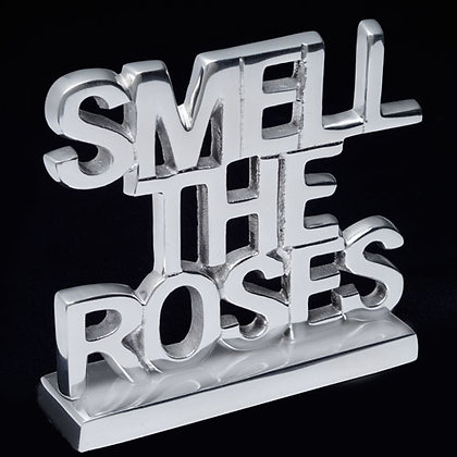 Smell the Roses - Inspirational Sayings