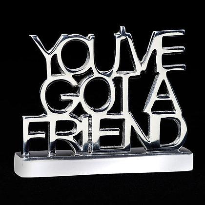 You've Got a Friend - Inspirational Sayings