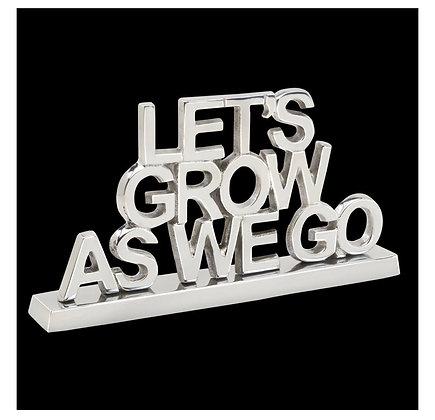 Let's Grow as we Go