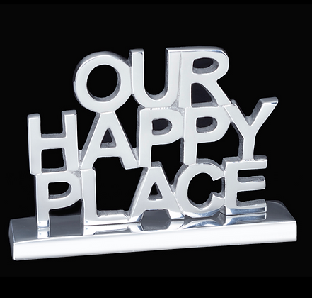 Our Happy Place- Inspirational saying