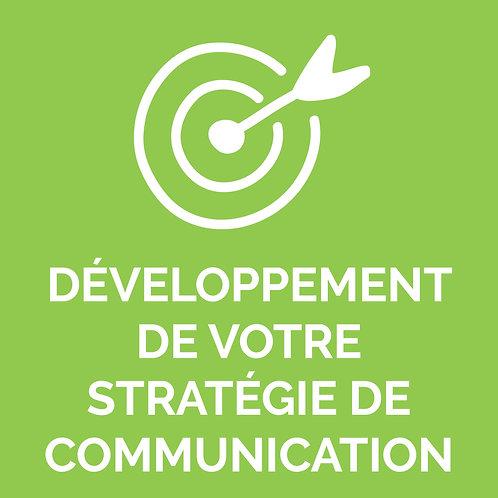 DÉVELOPPEMENT DE VOTRE STRATÉGIE DE COMMUNICATION