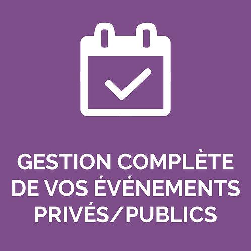 GESTION COMPLÈTE DE VOS ÉVÉNEMENTS PRIVÉS/PUBLICS