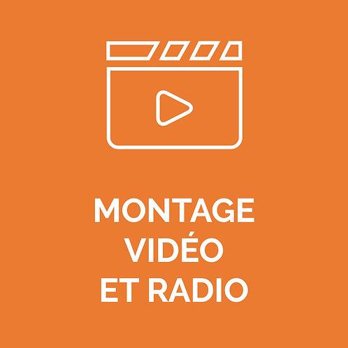 MONTAGE VIDÉO ET RADIO