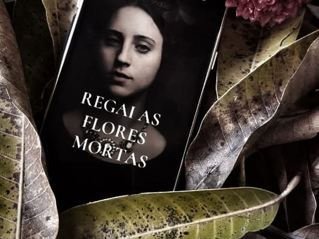 RESENHA - Regai as Flores Mortas