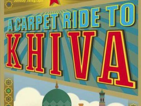 January 20th 2021 A talk by Chris Aslan: A Carpet Ride to Khiva.