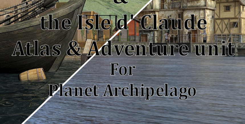 Port Grimsby, Isle d' Claude and Port Lunston Atlas and adventure unti