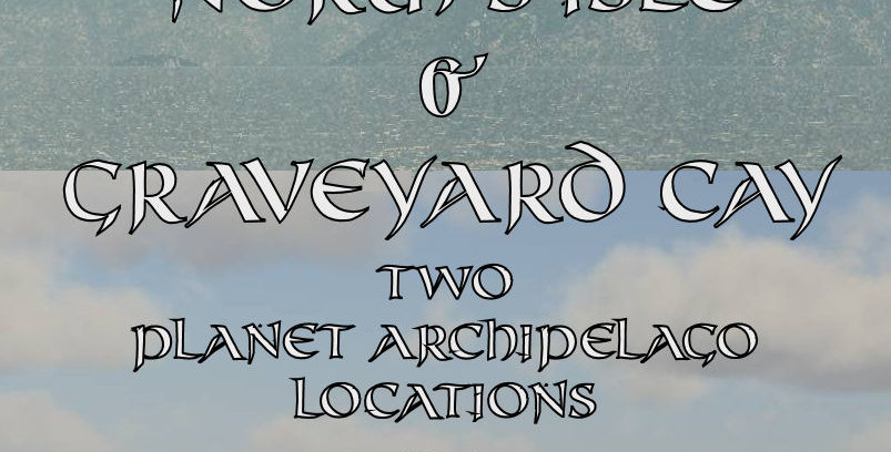 Norm's Isle & graveyard Cay -Two Planet Archipelago locations (Download)