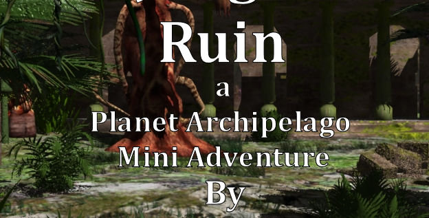 AJungle Ruin a Planet Archipelago mini-adventure (Download)