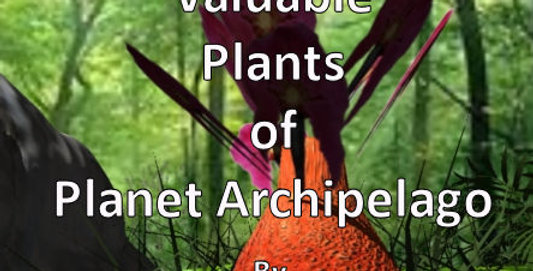 Useful & valuable Plants of Planet Archipelago
