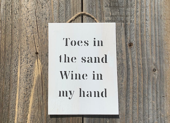 Toes In The Sand Wine In My Hand - Beach Sign - Small Gift - Beach Decor