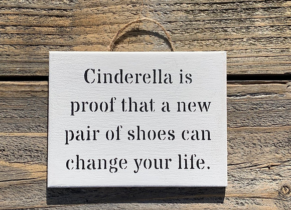Cinderella Is Proof | Shoe Sign | Cinderella Gifts | Funny Small Gifts