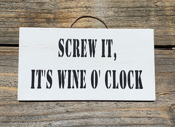 Screw It It's Wine O Clock | Funny Wine Sign | Wine Quotes | Hen Party Gift