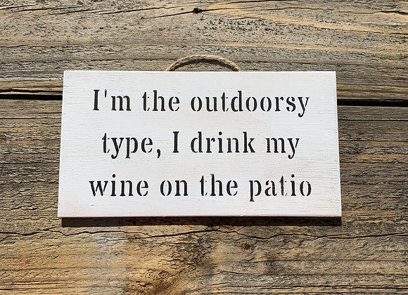 I'm The Outdoorsy Type | Funny Gift For Her | Wine Sign | Funny Wine Quotes