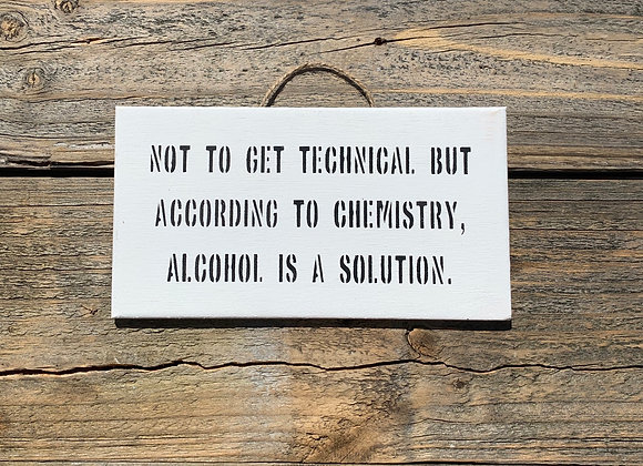 Not To Get Technical   Funny Drink Sign   Alcohol Gifts   Funny Sign