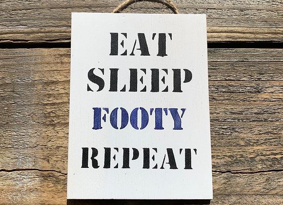 Eat Sleep Footy Gift | Football Gift | Football Sign | Football Decor