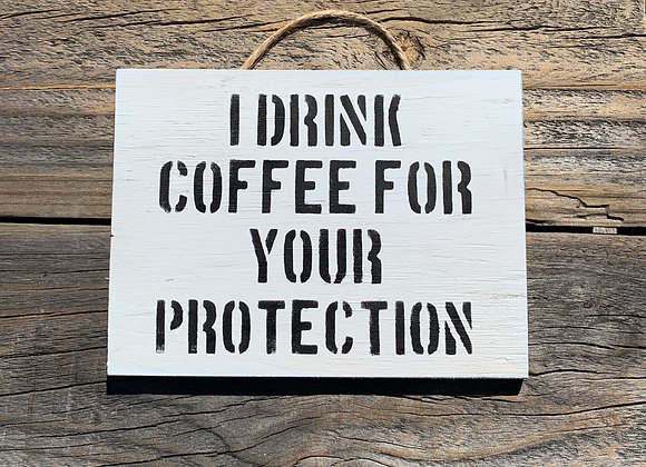 I Drink Coffee For Your Protection   Funny Coffee Sign   Coffee Quote   Kitchen
