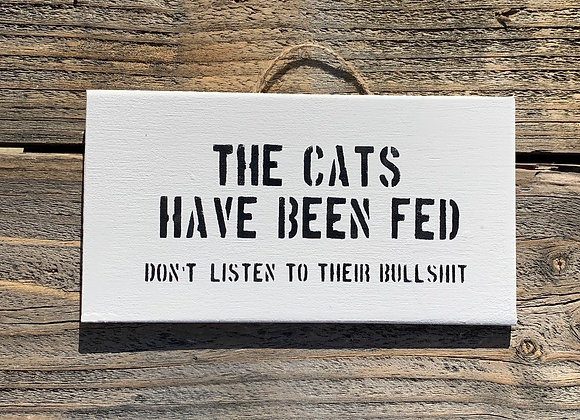 The Cats Have Been Fed | Cat Sign | Cat Lover Gift | Cat Furniture