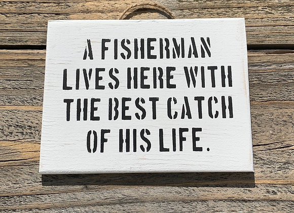 A Fisherman Lives Here