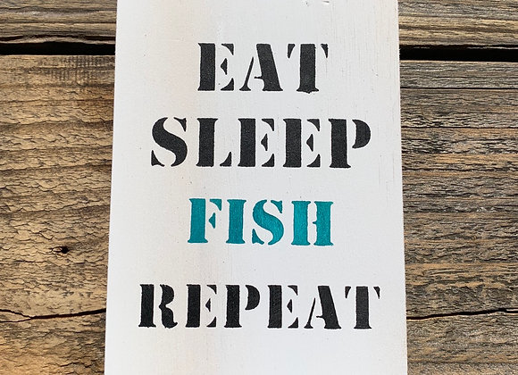 Eat Sleep Fish Sign | Fishing Gift | Fishing Sign