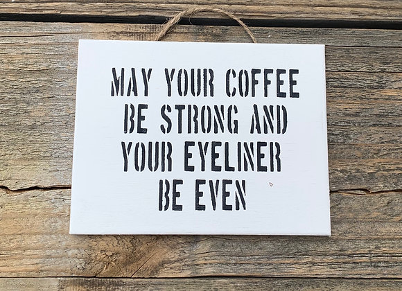 May Your Coffee Be Strong | Coffee Sign | Coffee Quotes | Funny Coffee Signs