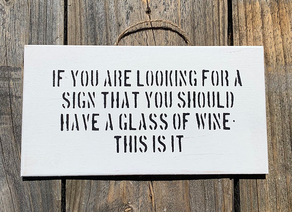 If You Are Looking For A Sign | Wine Gift | Wine Sign | Funny Signs | Funny Gift