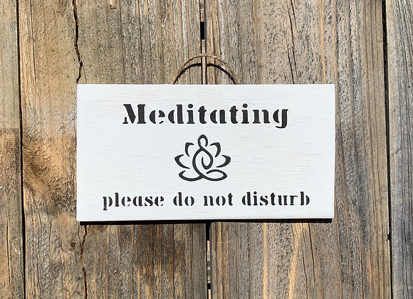 Meditating Please Do Not Disturb | Yoga Gift | Yoga Sign | Meditation Gift