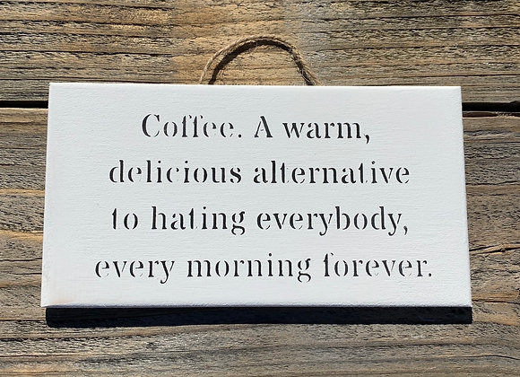 Coffee A Warm Delicious | Coffee Sign | Coffee Quotes | Funny Coffee Gift