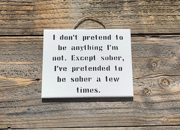 I Don't Pretend To Be | Funny Signs | Fun Small Gift | Alcohol Gifts | Fun GIfts