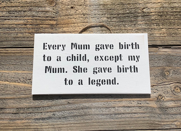 Every Mum Gave Birth - Funny Gift - Small Fun Gift