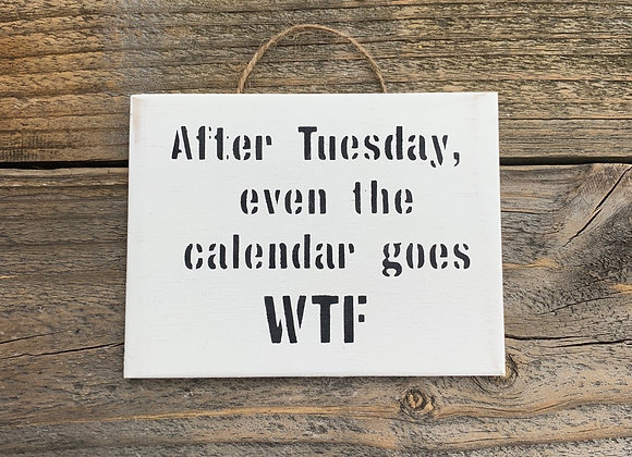 After Tuesday | Funny Office Signs | Funny Office Gifts | Funny Office Quotes