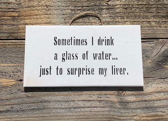 Sometimes I Drink | Funny Signs | Funny Gifts For Him | Small Gifts | Hen Party