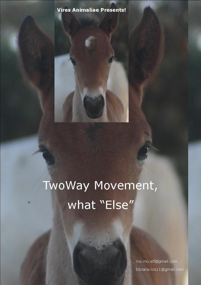 """TwoWay Movement, What """"Else"""""""