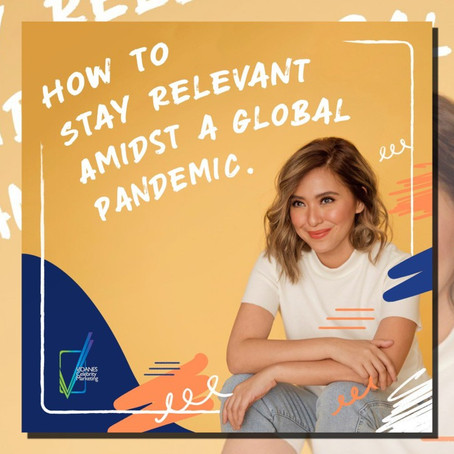 How to Stay Relevant Amidst A Global Pandemic