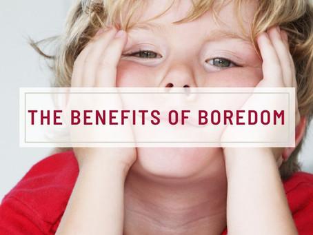 The Benefits Of Boredom