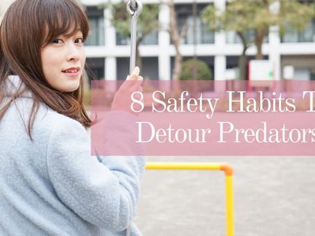 8 Safety Habits To Detour Predators