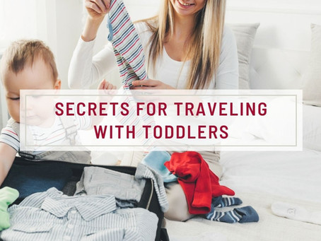 Secrets For Traveling With Toddlers