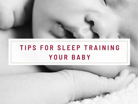 Tips For Sleep Training Your Baby