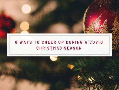 6 Ways To Cheer Up During A Covid Christmas Season