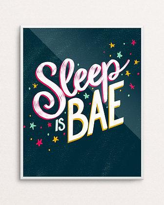 SLEEP IS BAE // Art Print