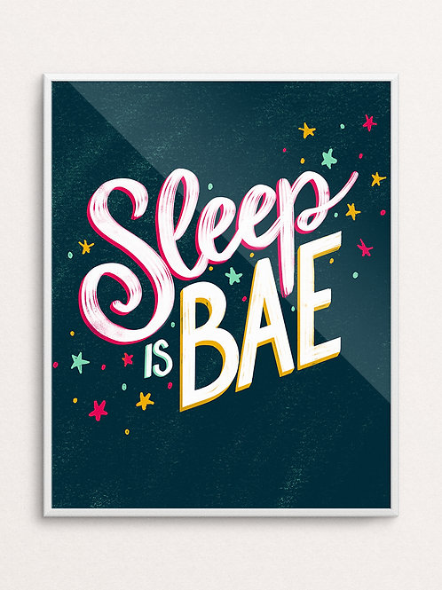 SLEEP IS BAE // Art Print